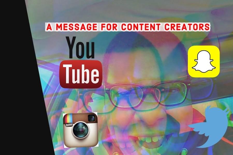 A Message For Content Creators social media marketing influencer marketing video marketing