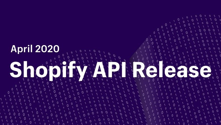 Shopify api release april 2020