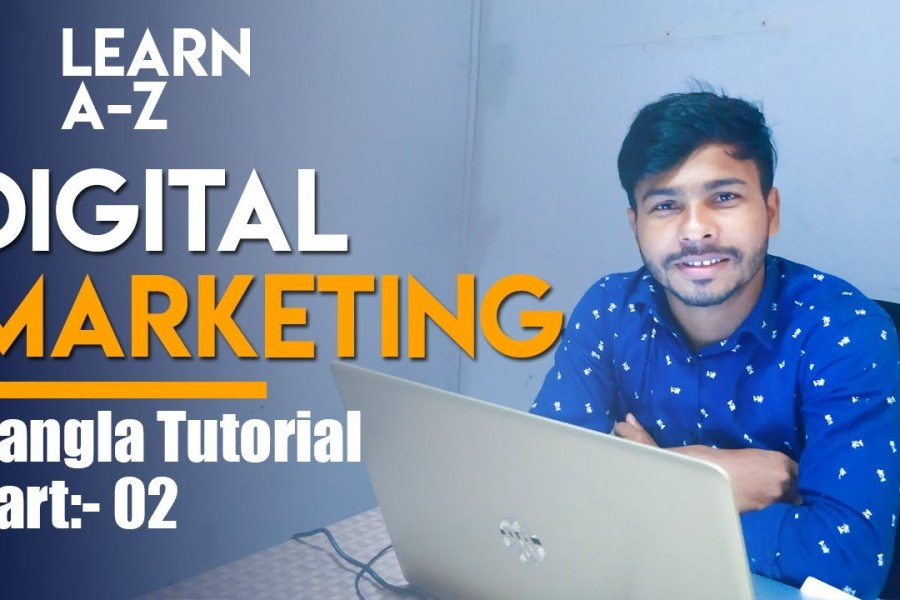 Digital Marketing Bangla Tutorial Part-02: Youtube Marketing A-Z Guide 2020