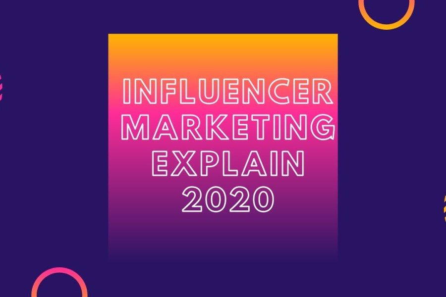 INFLUENCER MARKETING [2020] - OPTIMIZE YOUR PERFORMANCE (Part11)