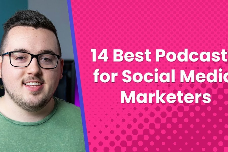 14 Best Podcasts for Social Media Marketers