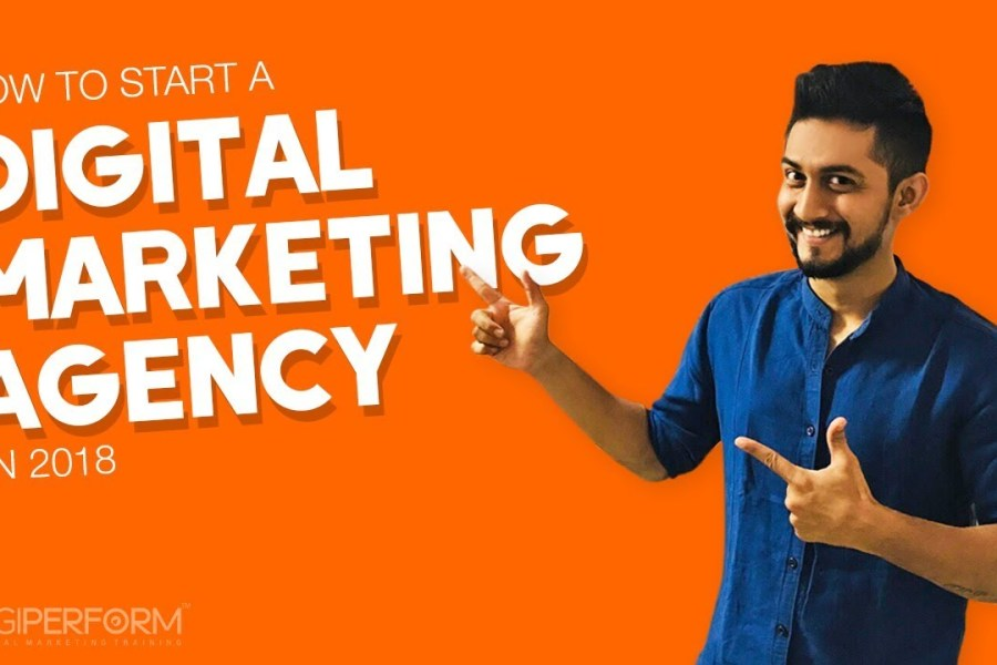 How to START a Digital Marketing Agency in 2018 | NO Fancy Stuff, ONLY REAL TALK - Digiperform