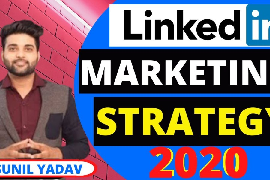 Linkedin Marketing Strategy | LinkedIn Marketing Tips | LinkedIn Marketing For Business 2020