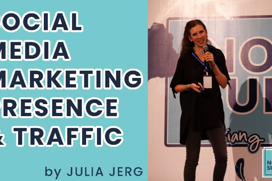 Social Media Marketing and Traffic: Julia Jerg - Nomad Summit CM 2020