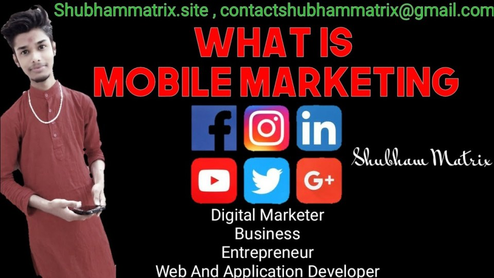What Is Mobile Marketing - By Shubham Matrix