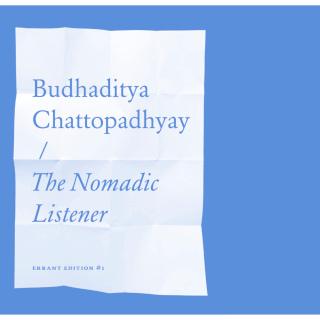 Budhaditya Chattopadhyay – The Nomadic Listener
