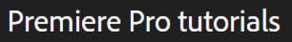 Adobe Pemiere Pro Tutorials