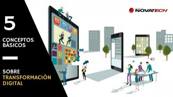 5 conceptos basicos sobre transformacion digital