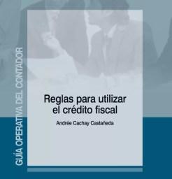 Reglas para utilizar el crédito fiscal Reglas para utilizar el crédito fiscal
