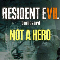 Resident Evil VII: Biohazard - Not a Hero Download