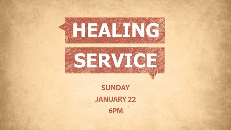 Healing Service January 22 at 6pm