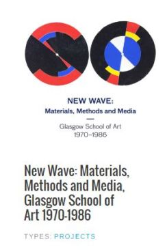 New Wave: Materials, Methods and Media, Glasgow School of Art 1970-1986 Project