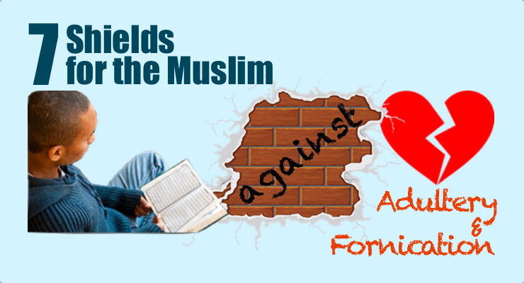 7 Shields for the Muslim Against Fornication and Adultery