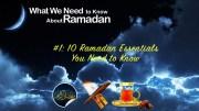 Ramadan Essentials We Need to Know - GSalam.Net