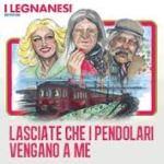 I Legnanesi – Lasciate che i pendolari vengano a me.