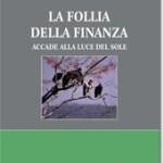 NICOLA WALTER PALMIERI:  LA FOLLIA DELLA FINANZA