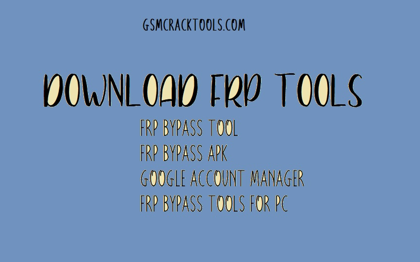 Download FRP bypass Tools all FRP APK and FRP Tools