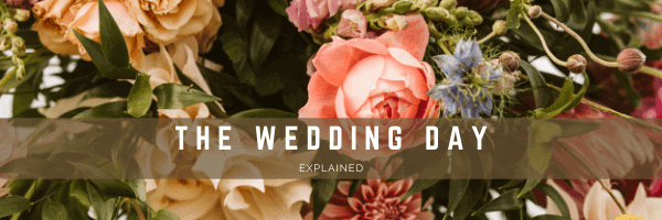 wedding day explained from start to finish