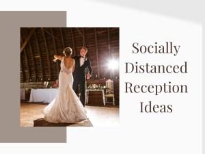 20 Socially Distanced Reception Ideas