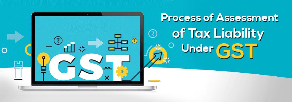 Assessment of Tax Under GST