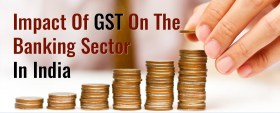 GST On The Banking Sector