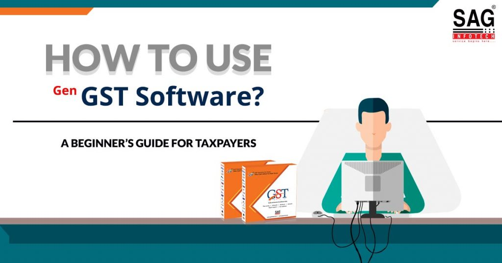 GST Software Guide for Taxpayers: How to use Gen GST to file returns?