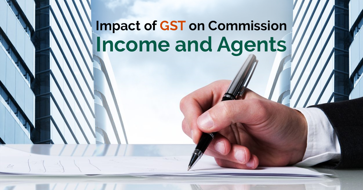 GST on Commission Income and Agents