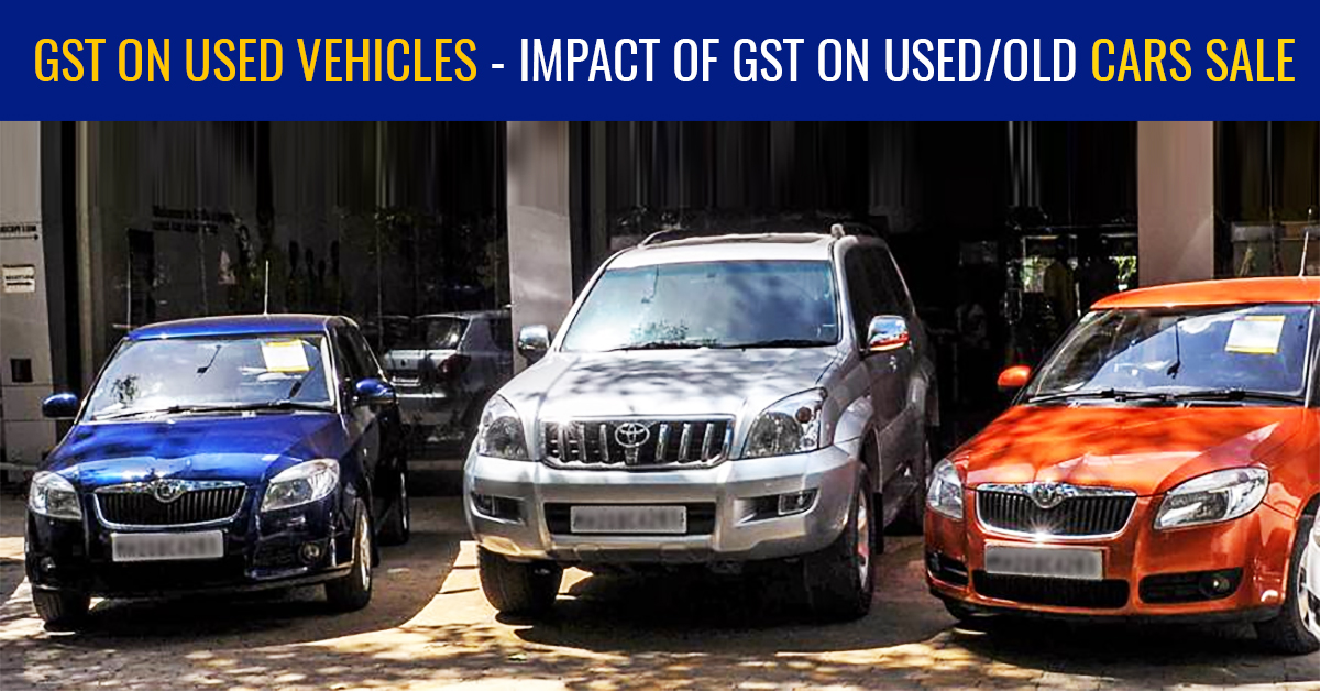GST on Used Vehicles/Cars Sale