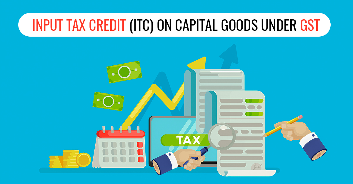 ITC on Capital Goods under GST