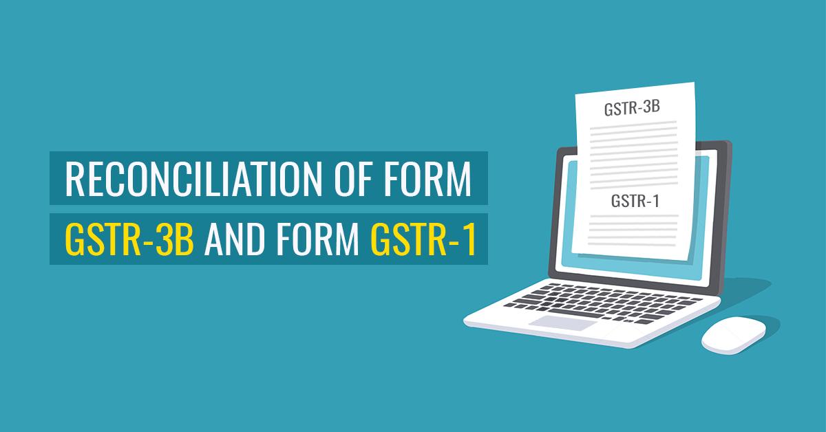 Reconciliation of GSTR 1 and GSTR 3B
