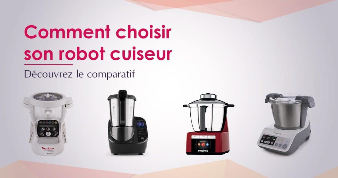 comparatif quel robot cuiseur choisir