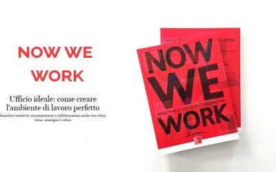 """""""Now we work – Progettare gli uffici dell'innovazione"""" pubblica la nostra ricerca"""