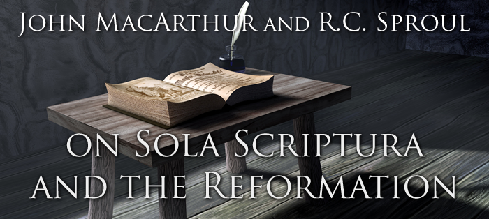 Previous post: John MacArthur and R.C. Sproul on Sola Scriptura and the Reformation