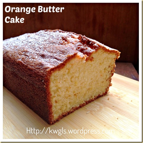 Let's Have Some Flavoured Butter Cake– Orange Butter Cake (香橙牛油蛋糕)