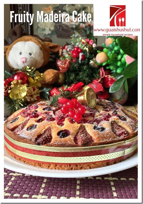 Fruity Madeira Cake aka Fruit Pastry Cake (鲜果马德拉奶油蛋糕)