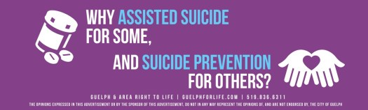 Image of ad: 'Why Assisted Suicide for Some, and Suicide Prevention for Others?""