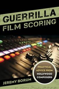 Buy Guerrilla Film Scoring on Amazon