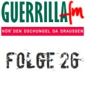 GuerrillaFM Folge 26
