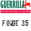 GuerrillaFM Folge 35