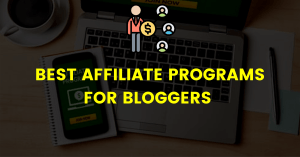 20+ Best Affiliate Programs For Bloggers in 2020