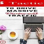 8 Tactics to Drive Traffic from Pinterest to Blog