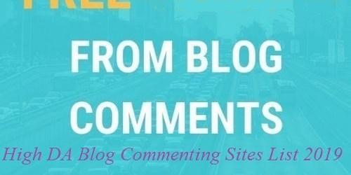100+ High DA Blog Commenting Sites List 2019