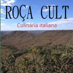 "ROÇA CULT – Almoço na roça (53ª edição) ""Culinária Italiana"""