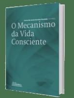 """O livro """"O Mecanismo da Vida Consciente"""""""