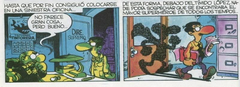 Superlópez en Camprodón - Superlópez, al igual que Supermán, tiene una identidad secreta y trabaja en una oficina.