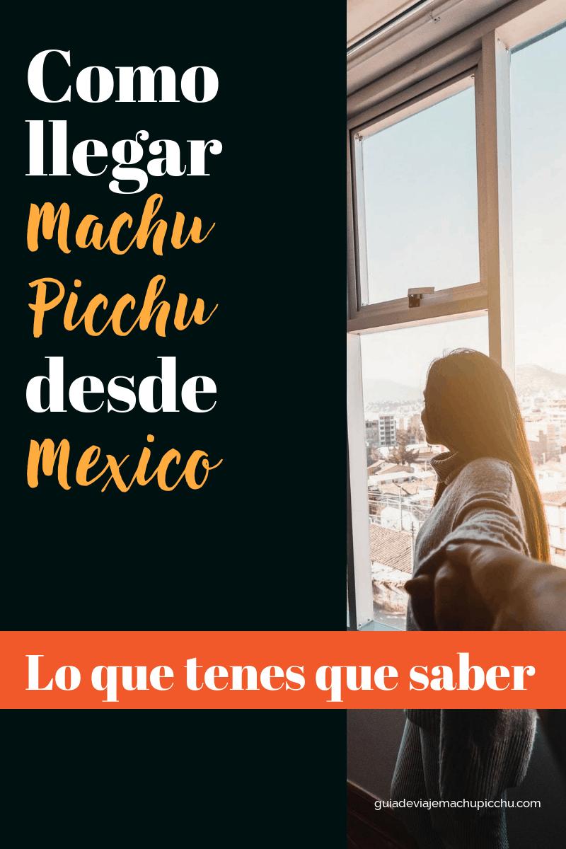 Como llegar a Machu Picchu desde Mexico