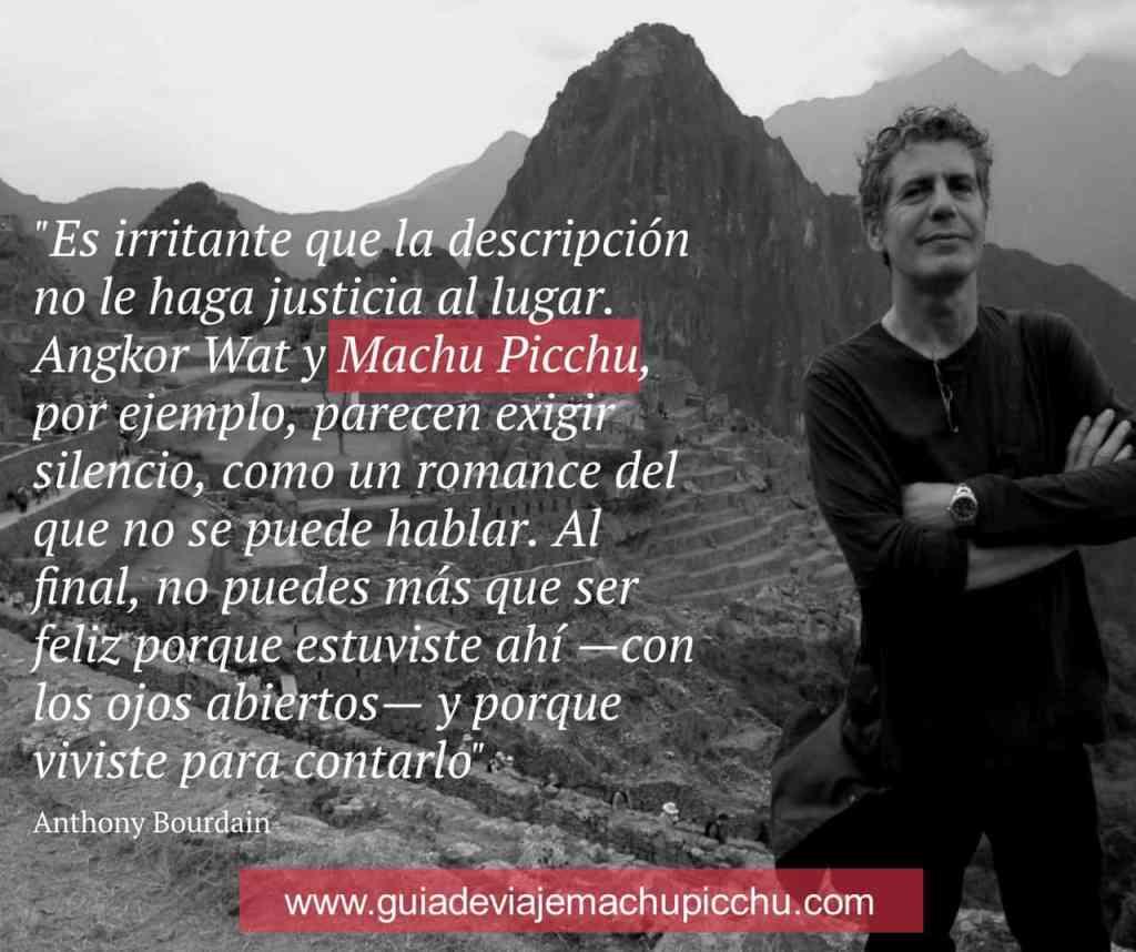 Anthony Bourdain: frase sobre Machu Picchu