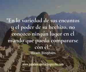 Frase de Hiran Bingham sobre el Machu Picchu.