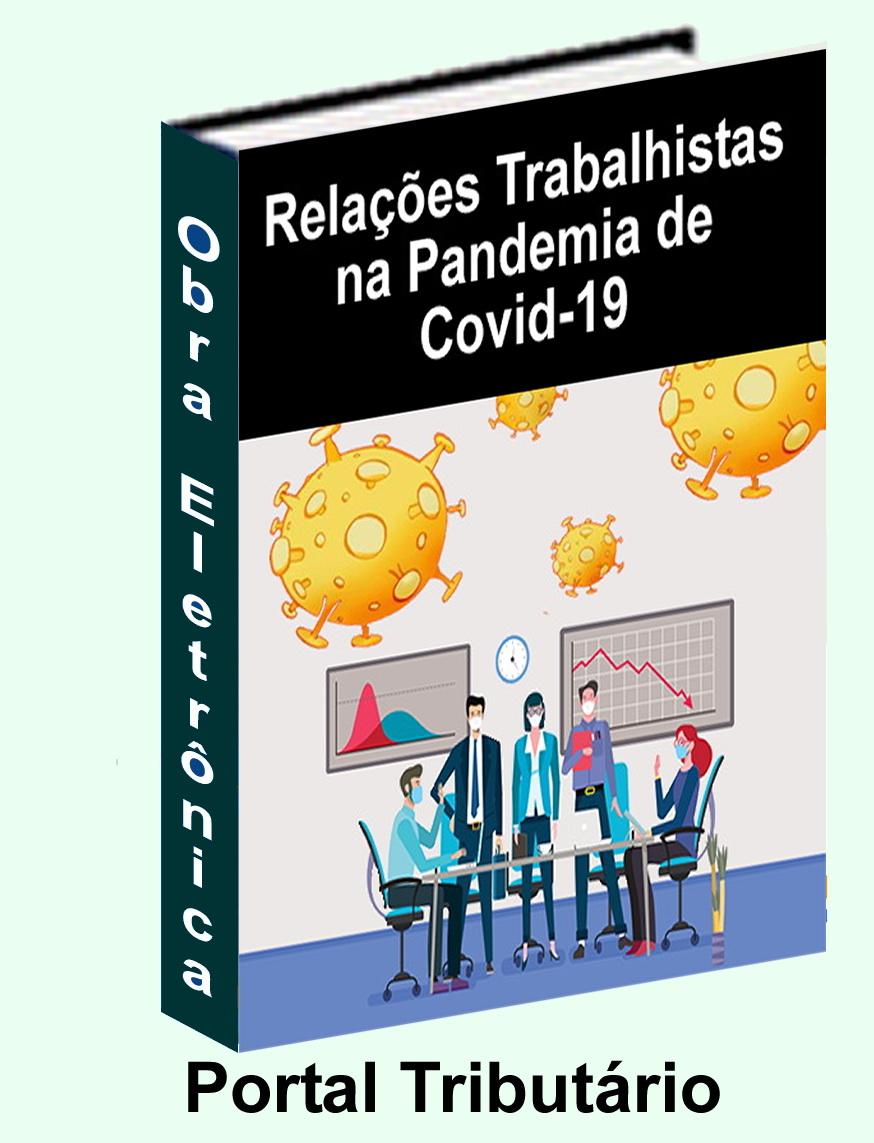 Como ficam as relações trabalhistas durante a pandemia do Covid-19?  Um Guia Prático para esclarecer suas dúvidas sobre as medidas governamentais e opções dos gestores de RH durante a pandemia!