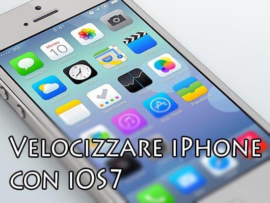 Velocizzare iPhone con iOS 7